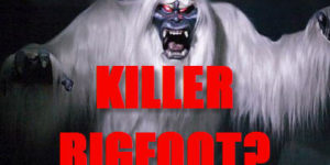 Is Bigfoot a murderer?