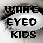 White Eyed Kids