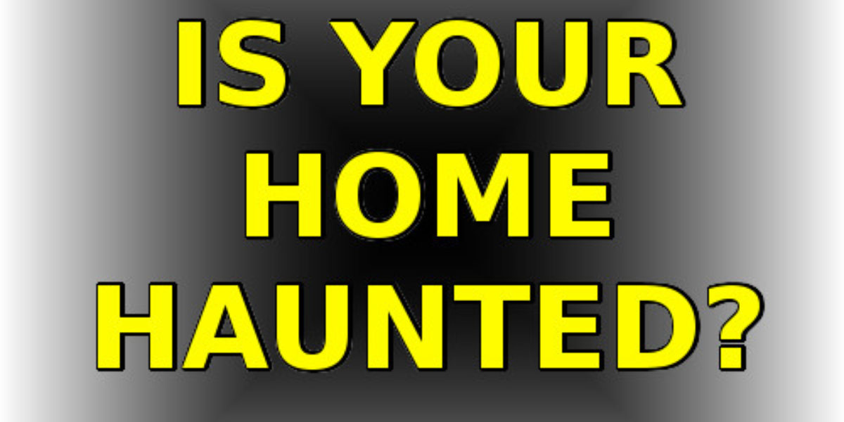 Signs your home is haunted