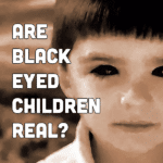Are black eyed children real